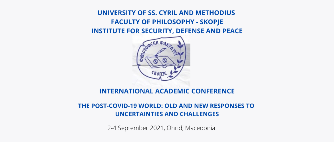 CALL FOR PARTICIPATION – INTERNATIONAL ACADEMIC CONFERENCE: THE POST-COVID-19 WORLD: OLD AND NEW RESPONSES TO UNCERTAINTIES AND CHALLENGES